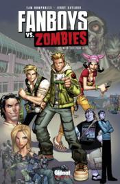 Fanboys vs. zombies t.1 ; fossoyeurs pour la vie - Couverture - Format classique