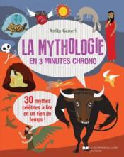 La mythologie en 3 minutes chrono ; 30 mythes célèbres à lire en un rien de temps - Couverture - Format classique
