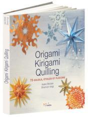 Origami, kirigami, quilling ; 75 soleils, étoiles et flocons - Couverture - Format classique