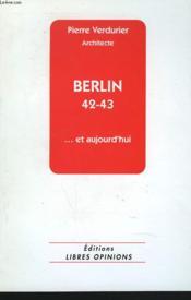 Berlin 42 - 43... Et Aujourd'Hui, Par Pierre Verdurier - Couverture - Format classique