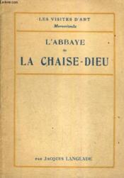 L'Abbaye De La Chaise Dieu. - Couverture - Format classique