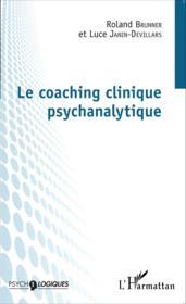 Le coaching clinique psychanalytique - Couverture - Format classique