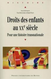 Droits des enfants au XXe siècle ; pour une histoire transnationale - Couverture - Format classique