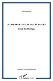 Mystères et magie de l'écriture ; essai d'esthétique - Couverture - Format classique