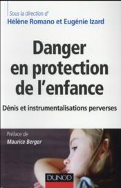 Danger en protection de l'enfance ; dénis et instrumentalisations perverses - Couverture - Format classique