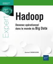 Hadoop ; devenez opérationnel dans le monde du Big Data - Couverture - Format classique