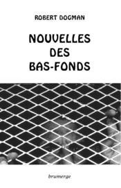 Nouvelles des bas-fonds - Couverture - Format classique