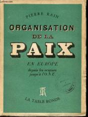 Organisation de la Paix en Europe depuis les origines jusqu'à l'O.N.U. - Couverture - Format classique