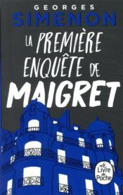 La première enquête de Maigret - Couverture - Format classique