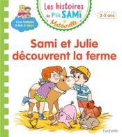 Les petits Sami et Julie maternelle ; Sami et Julie découvrent la ferme - Couverture - Format classique