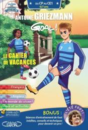 Goal ; le cahier de vacances ; du CP au CE1 ; 6/7 ans (édition 2020) - Couverture - Format classique