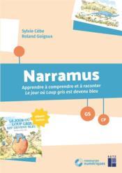 Narramus ; le jour où Loup gris est devenu bleu ; apprendre à comprendre et à raconter ; grande section, CP - Couverture - Format classique