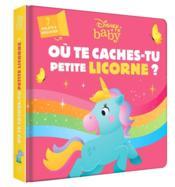 Disney Baby ; où te caches-tu petite licorne ? - Couverture - Format classique