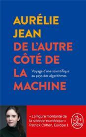 De l'autre côté de la machine ; voyage d'une scientifique au pays des algorithmes - Couverture - Format classique