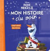 La Reine des Neiges 2 ; mon histoire du soir ; Olaf aime les livres - Couverture - Format classique