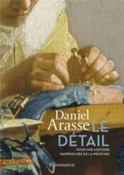 Le détail ; pour une histoire rapprochée de la peinture - Couverture - Format classique