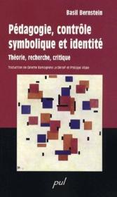 Pédagogie, contrôle symbolique et identité ; théorie, recherche, critique - Couverture - Format classique