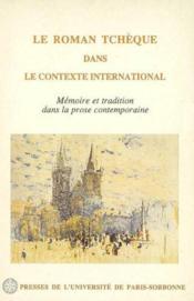 Le Roman Tcheque Dans Le Contexte International - Couverture - Format classique