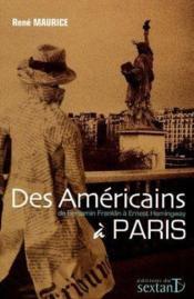 Des américains à Paris : de Benjamin Franklin à Ernest Hemingway - Couverture - Format classique