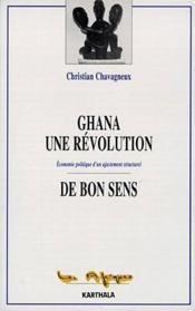 Ghana, Une Revolution De Bon Sens - Couverture - Format classique