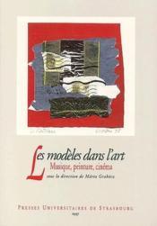 Les Modeles Dans L'Art. Musique, Peinture, Cinema. Colloque De Strasb Ourg, 22 Avr. 1995 - Couverture - Format classique
