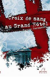 Croix de sang au grand hôtel - Intérieur - Format classique