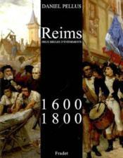 Reims ; 1600-1800 ; deux siècles d'évènements - Couverture - Format classique