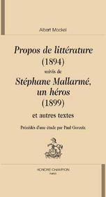 Propos de littérature (1894) ; Stéphane Mallarmé, un héros (1899) et autres textes - Couverture - Format classique