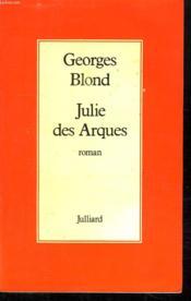 Julie Des Arques. - Couverture - Format classique