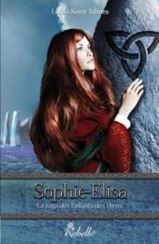 La saga des enfants des dieux t.2 ; Sophie-Elisa - Couverture - Format classique