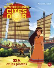 Les mystérieuses cités d'or saison 2 t.2 ; Zia et les pirates - Couverture - Format classique