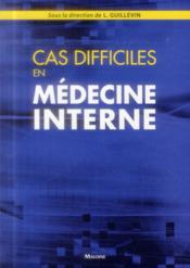 Cas difficiles en medecine interne - Couverture - Format classique