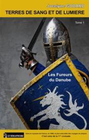 Terres de sang et de lumière t.1 ; dans le royaume de France, en 1096, le plus exécrable des voyages se prépare - Couverture - Format classique