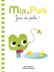 Mia et Puic ; jour de pêche ! - Couverture - Format classique