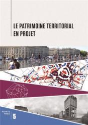 Le patrimoine territorial en projet - Couverture - Format classique