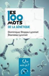 Les 100 mots de la génétique - Couverture - Format classique