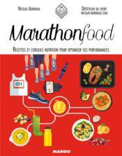 Marathon food ; recettes et conseils nutrition pour optimiser ses performances - Couverture - Format classique