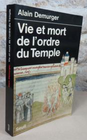 Vie et mort de l'ordre du temple. - Couverture - Format classique