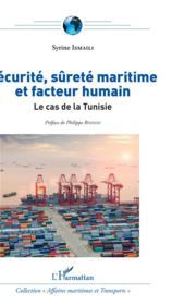 Sécurité, sûreté maritima et facteur humain ; le cas de la Tunisie - Couverture - Format classique