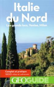 GEOguide ; Italie du Nord ; les Grands lacs, Venise, Milan - Couverture - Format classique