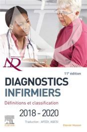 Diagnostics infirmiers 2018-2020 ; définitions et classification (11e édition) - Couverture - Format classique