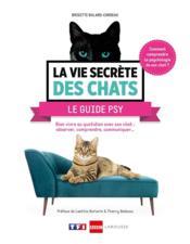La vie secrète des chats ; le guide psy - Couverture - Format classique