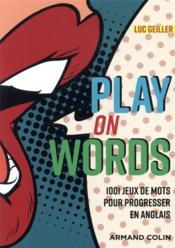 Play on words ; 1001 jeux de mots pour progresser en anglais - Couverture - Format classique