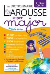 Le dictionnaire Larousse super major - Couverture - Format classique