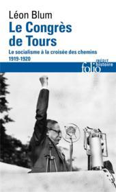 Le congres de Tours ; le socialisme à la croisée des chemins, 1919-1920 - Couverture - Format classique