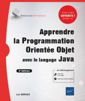 Apprendre la Programmation Orientée Objet avec le langage Java (avec exercices pratiques et corrigés) (3e édition) - Couverture - Format classique