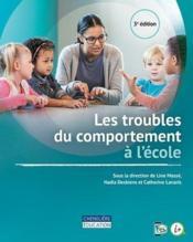 Les troubles de comportement à l'école (3e édition) - Couverture - Format classique