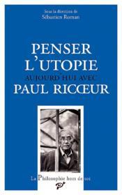Penser l'utopie aujourd'hui avec Paul Ricoeur - Couverture - Format classique