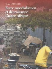 L'autre Afrique ; entre mondialisation et décroissance - Intérieur - Format classique