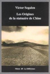 Les origines de la statuaire de chine - Couverture - Format classique